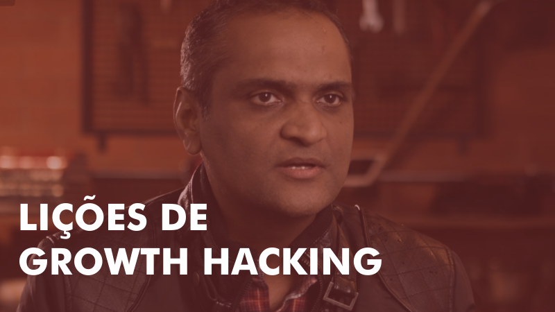 Lições de Growth Hacking